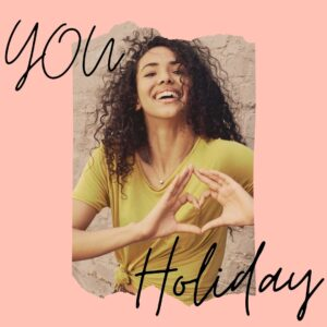 YOU Holiday – All Month Long